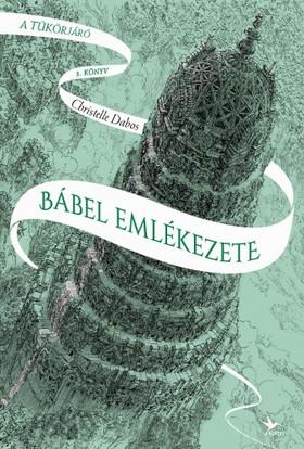 Dabos, Christelle - Bábel emlékezete - A tükörjáró 3. könyv [eKönyv: epub, mobi]