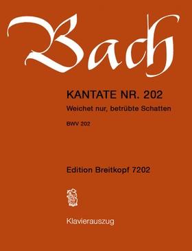 J. S. Bach - KANTATE NR.202 - WEICHET NUR, BETRÜBTE SCHATTEN BWV 202 KLAVIERAUSZUG