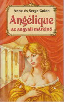 Golon, Anne, Golon, Serge - Angélique, az angyali márkinő [antikvár]
