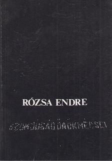 Rózsa Endre - szomjúság örökmécsei [antikvár]