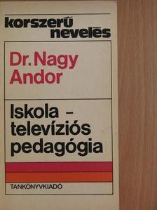 Dr. Nagy Andor - Iskolatelevíziós pedagógia [antikvár]