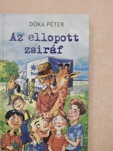 Dóka Péter - Az ellopott zsiráf [antikvár]