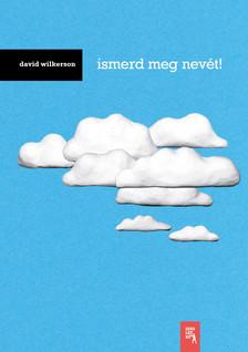 David Wilkerson - Ismerd meg nevét!