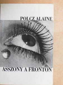 Polcz Alaine - Asszony a fronton [antikvár]