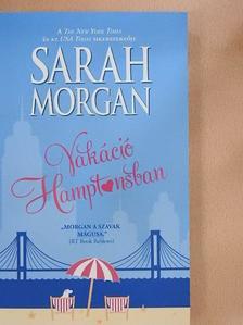 Sarah Morgan - Vakáció Hamptonsban [antikvár]