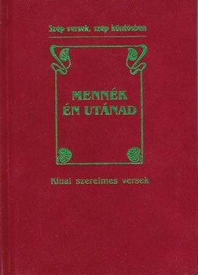 Baranyi Ferenc - Mennék én utánad kínai szerelmes versek