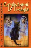 BUDGE, E.A. WALLIS - Egyiptomi mágia