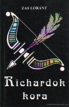 Zas Lóránt - Richardok kora [antikvár]