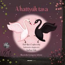 Tarbay Ede - A hattyúk tava - Mesék az operából
