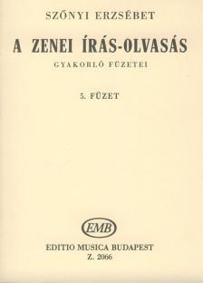 SZŐNYI ERZSÉBET - A ZENEI ÍRÁS-OLVASÁS GYAKORLÓ FÜZETEI 5. (70-77. LECKÉIG)