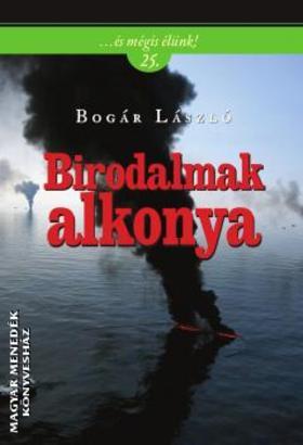 Bogár László - Birodalmak alkonya