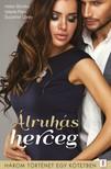 Helen Brooks, Valerie Parv, Suzanne Carey - Álruhás herceg - 3 történet 1 kötetben - Egy szavát se hidd!, Csókos ütközetek, A narancsfák alatt [eKönyv: epub, mobi]