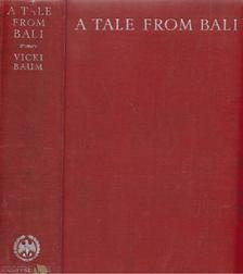 Vicki Baum - A Tale from Bali [antikvár]