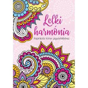 Szalay Könyvkiadó - Lelki harmónia - Inspirációs könyv jegyzeteléshez