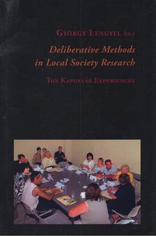 Lengyel György - Deliberative Methods in local Society Research [antikvár]
