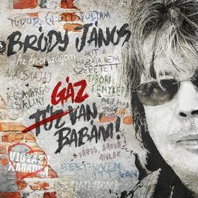 Bródy János - Bródy János - Gáz van, babám! (CD)
