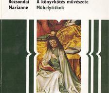 ROZSONDAI MARIANNE - A könyvkötés művészete [antikvár]