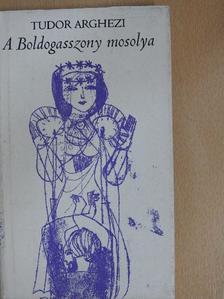 Tudor Arghezi - A Boldogasszony mosolya [antikvár]