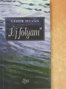 """Géher István - """"Új folyam"""" [antikvár]"""