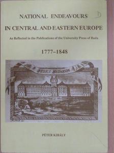 Király Péter - National Endeavours in Central and Eastern Europe [antikvár]