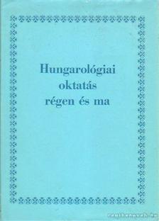 M. Róna Judit - Hungarológiai oktatás régen és ma [antikvár]