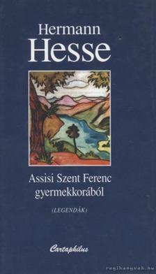 Hermann Hesse - Assisi Szent Ferenc gyermekkorából [antikvár]