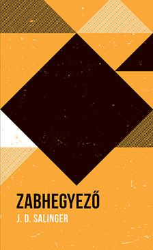 Jerome David Salinger - Zabhegyező - Helikon Zsebkönyvek 107.