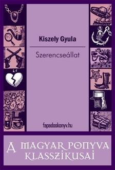 Kiszely Gyula - Szerencseállat [eKönyv: epub, mobi]