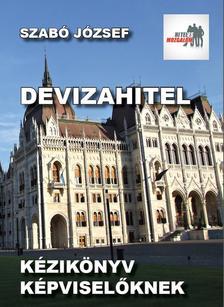 Szabó József - DEVIZAHITEL - Kézikönyv képviselőknek