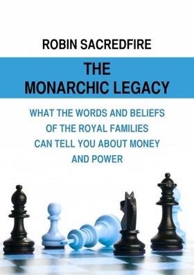Sacredfire Robin - The Monarchic Legacy [eKönyv: epub, mobi]