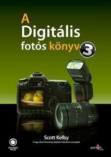 Scott Kelby - A digitális fotós könyv 3. (utánnyomás)