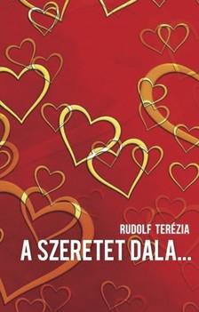 Zia Rudolf Terézia - A szeretet dala... [eKönyv: epub, mobi]