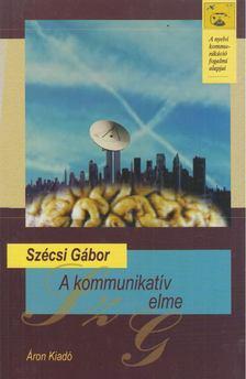 Szécsi Gábor - A kommunikatív elme [antikvár]