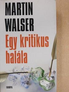 Martin Walser - Egy kritikus halála [antikvár]
