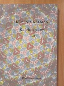 Kemenes Kálmán - Kaleidoszkóp (dedikált példány) [antikvár]