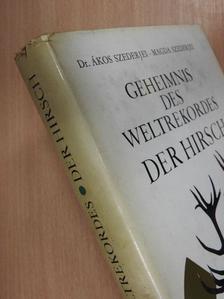 Dr. Ákos Szederjei - Geheimnis des Weltrekordes der Hirsch [antikvár]