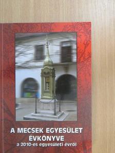 Baranyai Pál - A Mecsek Egyesület évkönyve a 2010-es egyesületi évről [antikvár]