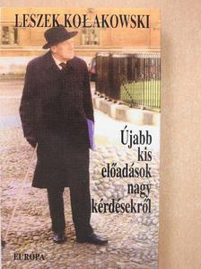 Leszek Kolakowski - Újabb kis előadások nagy kérdésekről [antikvár]