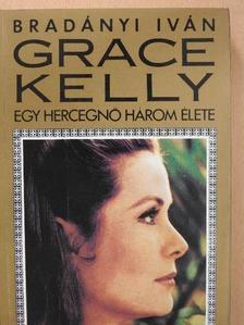 Bradányi Iván - Grace Kelly (dedikált példány) [antikvár]