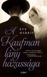 Harris, Eve - A Kaufman lány házassága [eKönyv: epub, mobi]