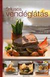 Stílusos vendéglátás - Több mint 120 recept - menüjavaslat - tálalási és terítési ötletek