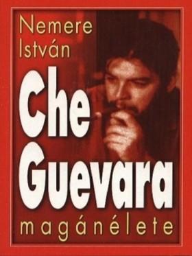 NEMERE ISTVÁN - Che Guevara magánélete [eKönyv: epub, mobi]