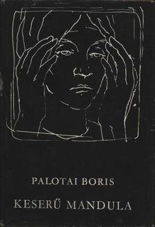 Palotai Boris - Keserű mandula [antikvár]