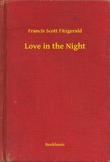 F. Scott Fitzgerald - Love in the Night [eKönyv: epub, mobi]