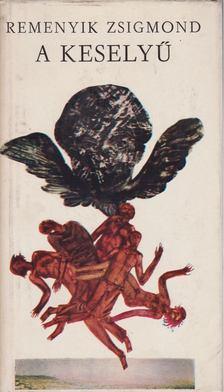 Remenyik Zsigmond - A keselyű [antikvár]