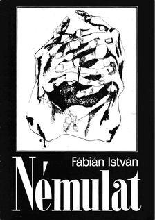 Fábián István - Némulat [antikvár]