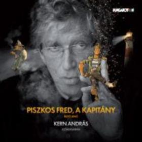 REJTŐ JENŐ - Piszkos Fred, a kapitány - Kern András előadásában - Hangoskönyv