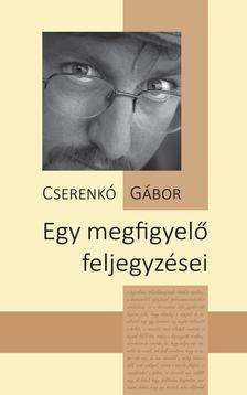 Cserenkó Gábor - Egy megfigyelő feljegyzései