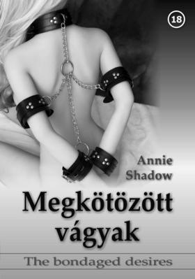 Annie Shadow - Megkötözött vágyak