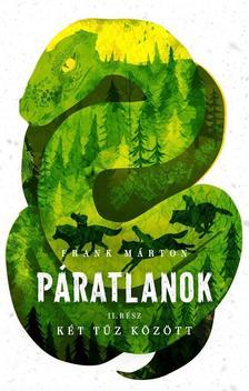 Frank Márton - Két tűz között - Páratlanok 2.